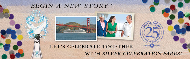 Crystal Cruises – 25th Anniversary Event  & Exclusive Savings!