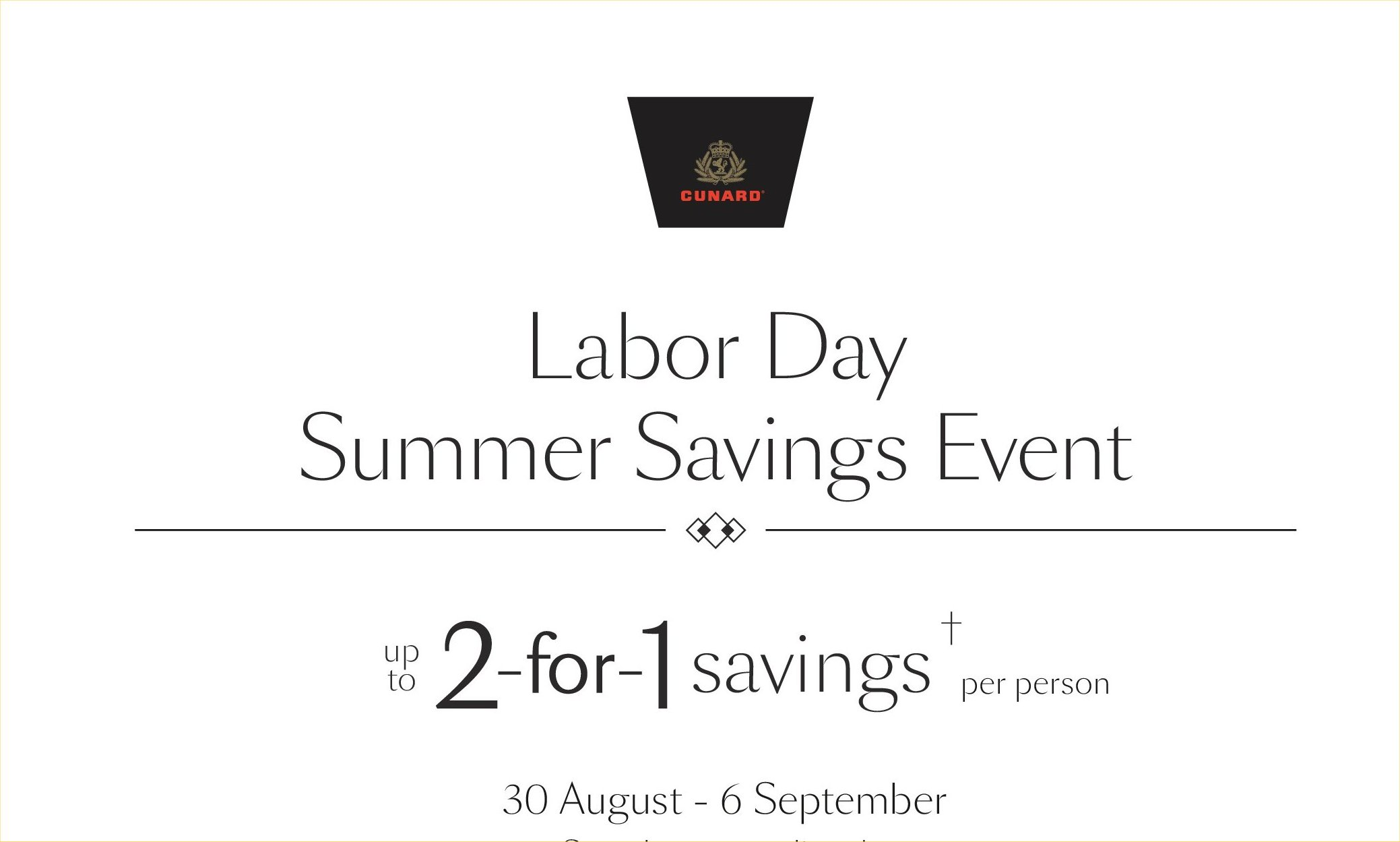 Cunard Cruise Lines – Labor Day Summer Savings Event!