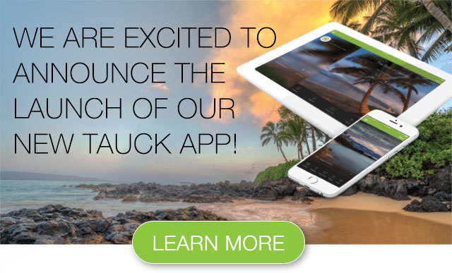 Tauck Tours Announces Their New Tauck App