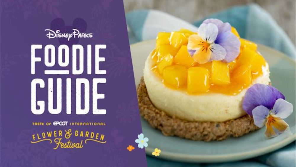 Check Out The 2021 Taste of EPCOT International Flower & Garden Festival Foodie Guide Opening March 3