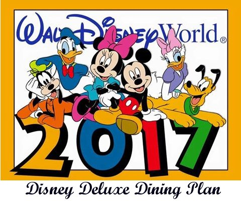 2017 Walt Disney World Deluxe Dining Plan