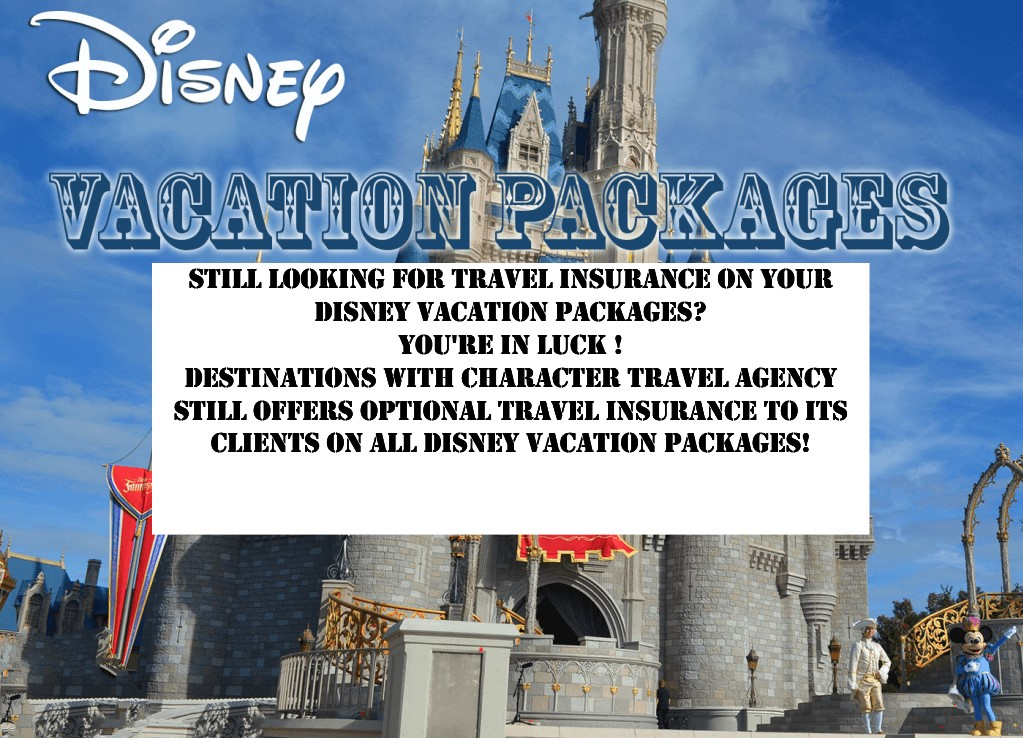Destinations with Character Travel Agency Still Offers Travel Insurance with Disney Travel Packages!