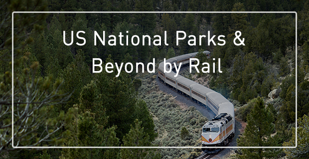 Amtrak Vacations – US National Parks & Beyond by Rail – FREE Webinar