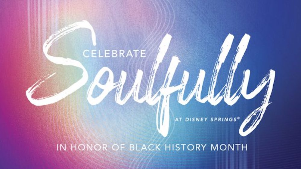 You Can Now Celebrate Soulfully at Disney Springs !